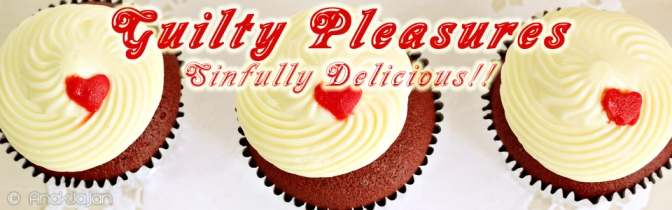 Guilty Pleasures – Sinfully Delicious!!