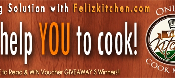 Cooking Solution with Felizkitchen.com (GIVEAWAY)
