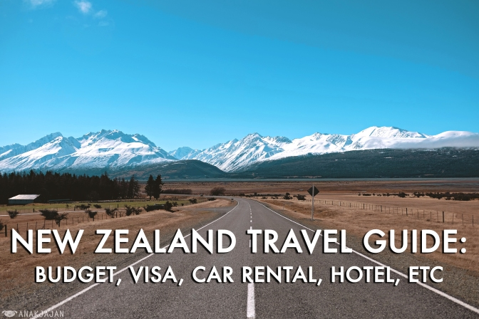 [NEW ZEALAND] TRAVEL GUIDES, TIPS, BUDGET, VISA, Hotel, etc