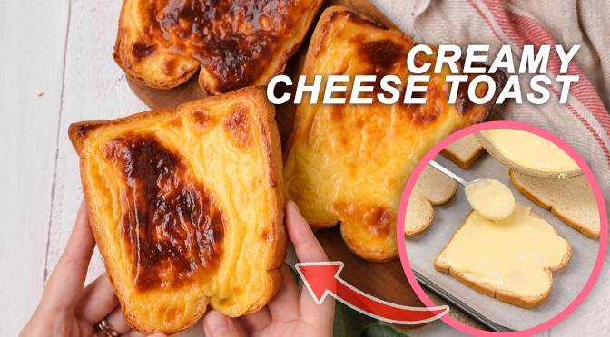 [RECIPE] CREAMY CHEESE TOAST with 5 Ingredients